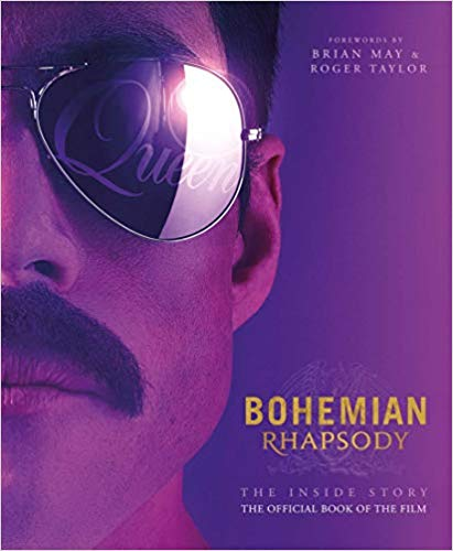 Bohemian Rhapsody: The Inside Story - The Official Book of the Movie